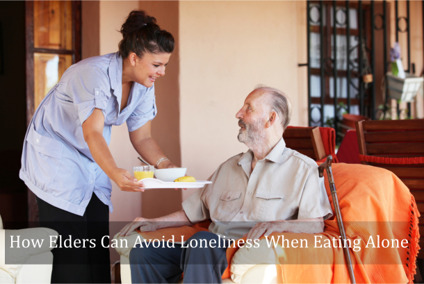 How Elders Can Avoid Loneliness When Eating Alone